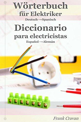 Wörterbuch für Elektriker - Diccionario para Electricistas